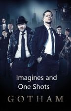 Gotham Imagines and One Shots by Avengerssoulmate