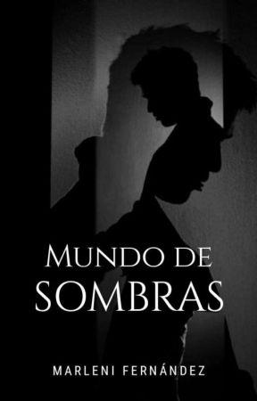 Mundo De Sombras by MarleniFernndezFerna