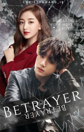 BETRAYER by christyhwang_ie