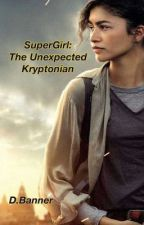 Super Girl: The Unexpected Kryptonian by Angel_CTH