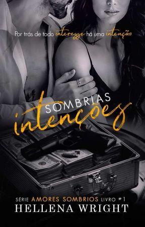 Sombrias Intenções - Série Amores Sombrios - DEGUSTAÇÃO by HellenaWright