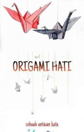 ORIGAMI HATI (kumpulan kata hati) by dee_fitrie