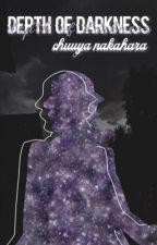 depth of darkness || nakahara chuuya x reader by chxrryfxck