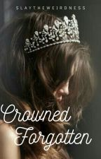 Crowned Forgotten by Slaytheweirdness