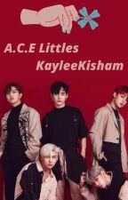 A.C.E Littles (Book #4 of the Little Space Series) by KayleeKisham