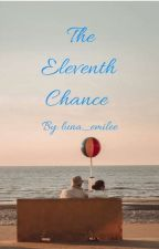 The Eleventh Chance by luna_emilee