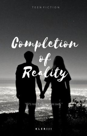 Completion Of Reality (School Band Series #2) by kleriii
