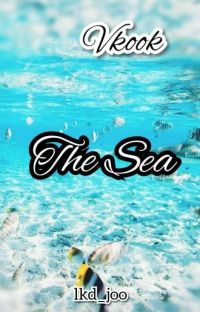 [END] The Sea {Vkook}✓ cover