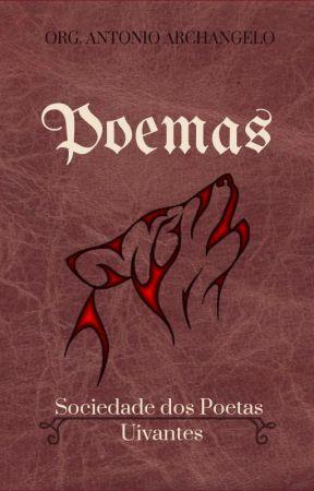 Poemas: Sociedade dos poetas uivantes by AntonioArchangelo