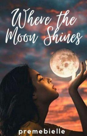 Where The Moon Shines. by premebiell