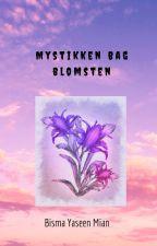 Mystikken bag Blomsten by Bismaym
