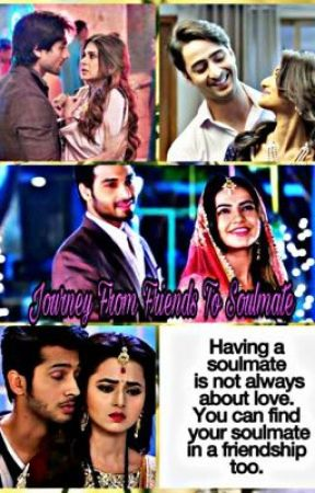 Journey From Friends To Soulmate by _ammy_kaur