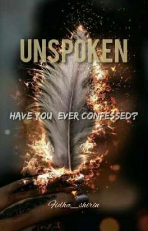 UNSPOKEN HAVE YOU EVER CONFESSED?  by Fidha_overlooks