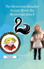 The Mysterious Benedict Society Meets the Mysterious Miss F by Biana4life