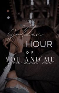 Golden Hour Of You And Me cover