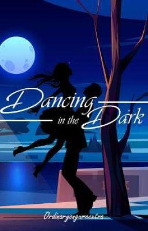 Dancing In The Dark by OrdinaryongUmeextra