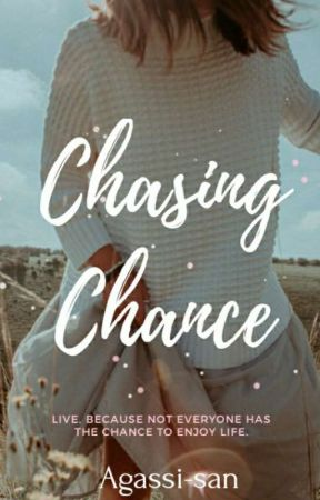 Chasing Chance (SELF PUBLISHED) by Agassi-san