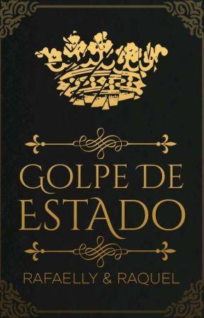 Golpe de Estado by Rafaelly_Raquel