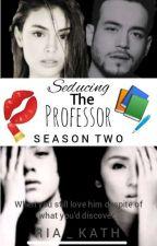 Seducing The Professor Season Two by Ria_kath