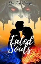 Fated Souls  by omlata18