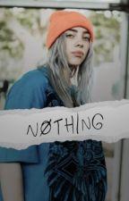 Nothing | Billie Eilish  by treatmebadly