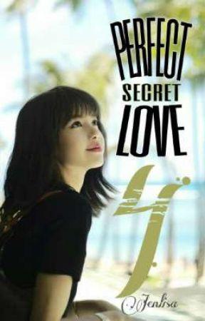 Perfect Secret Love (4) | Jenlisa by JLscarlet