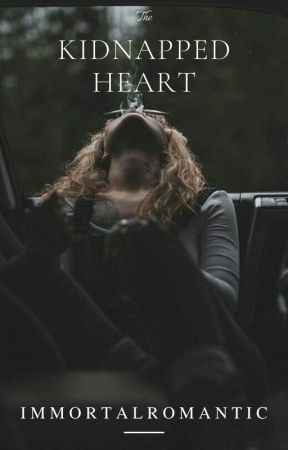 Kidnapped Heart by immortalromantic