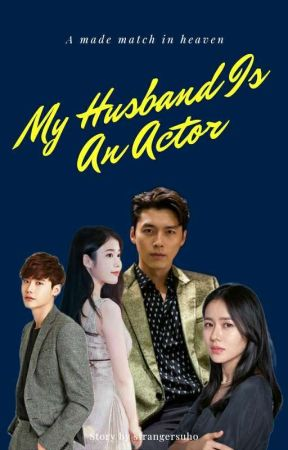 My Husband Is An Actor by strangersuho