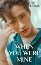 When You Were Mine || ATEEZ Seonghwa Fanfic by _Tae_Hwa_