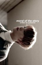 moral of the story | svt .  by papiwonu