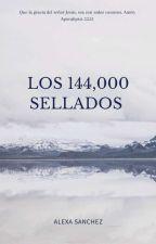 Los 144,000 Sellados by Lexasanchez15