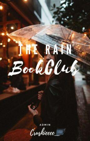 THE RAIN BOOKCLUB (OPEN) by crushieeee_