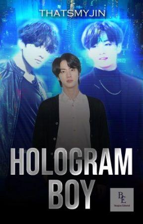 Hologram Boy [PAUSADA] by thatsmyjin