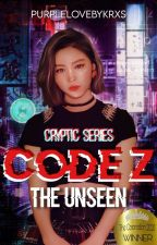 CODE Z: The Unseen (Cryptic Series #1) by PurpleLoveByKrxs