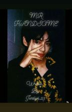 Mr . Handsome | °~kim taehyung ~°  (Completed✔) by jerslyn_23