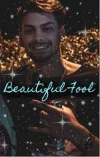 Beautiful Fool by carrie_keys
