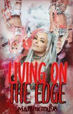 Livin' On The Edge (Liv Morgan X Male Reader) by MartinGraf98