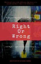 Right Or Wrong  by ApurvaPawar5