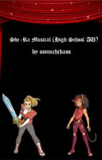 She-Ra Musical (High School AU) by SO-MUCH-CHAOS