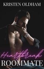 Heartbreak Roommate by kristentaylor16