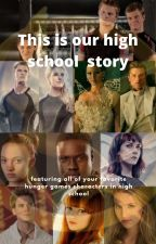 This is our high school story by yazmin2066