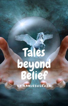 Tales Beyond Belief by NaMjEsUsRuZa