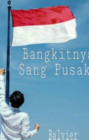 Bangkitnya Sang Pusaka (Completed) by BalVeer0208