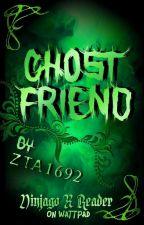 Ghost Friend | Ninjago × Reader ✔️ by ZTA1692