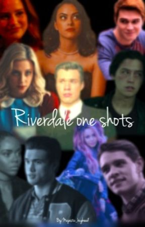 Riverdale one shots by Majestic_Bughead
