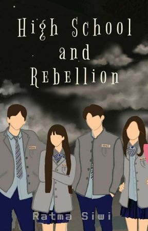 High School and Rebellion [END] by ratmasiwi