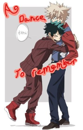 A Dance To Remember (BakuDeku) (Omegaverse) by GardenoftheUnknown