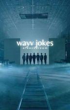 wayv jokes by ateezxdream