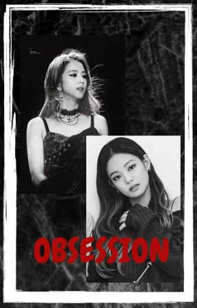 OBSESSION (JENSOO CONVERT STORY) by Fauler_author