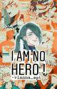 I am no Hero ! (Bakugou x OC) by vianna_spt